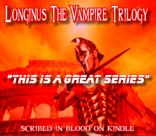 Longinus the Vampire Book Trilogy 6
